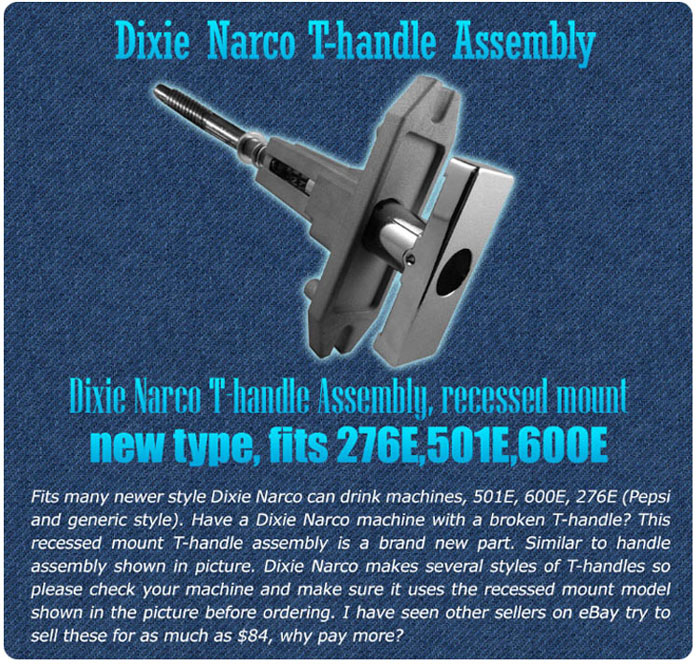 Dixie Narco 501E/600E T-handle Assembly