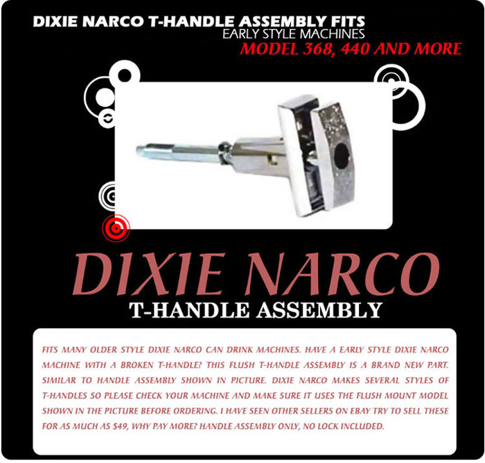 Dixie Narco Early T-handle Assembly